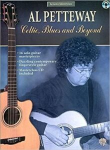 Celtic, Blues and Beyond (Acoustic Master Class Series) by Al Petteway